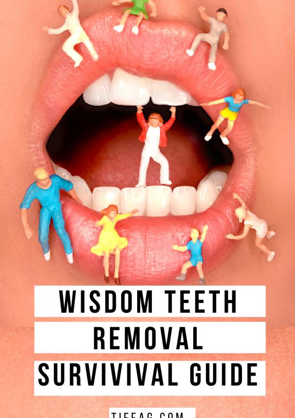 Wisdom Teeth Removal Survival Guide
