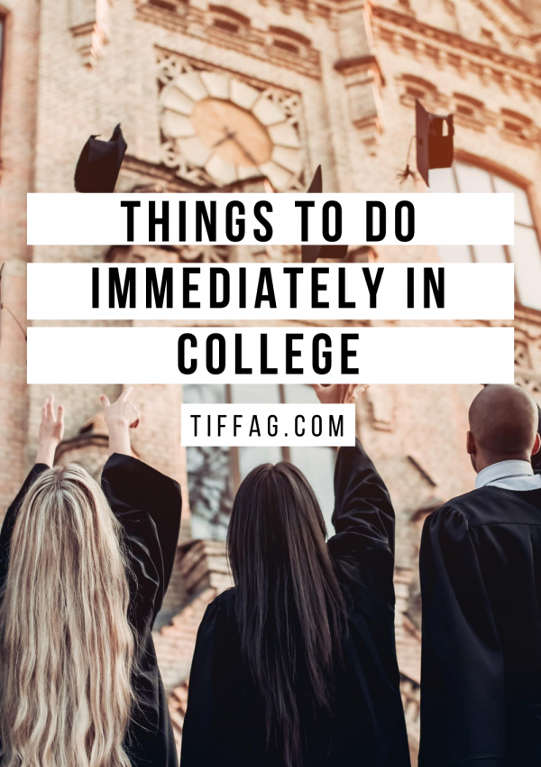 Things to do immediately in college