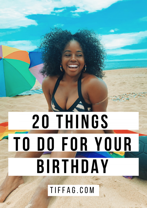 20 Things to do for your birthday