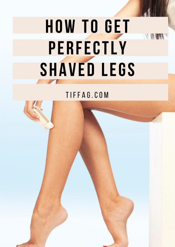 How to get perfectly shaved legs